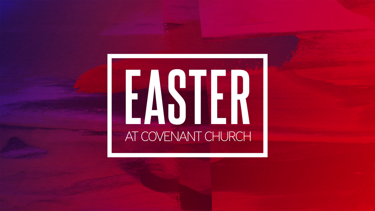 Easter at Covenant Church