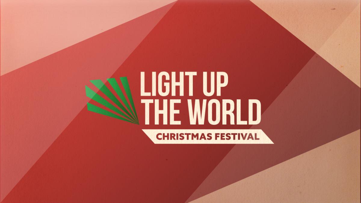 Light Up The World: Christmas Festival